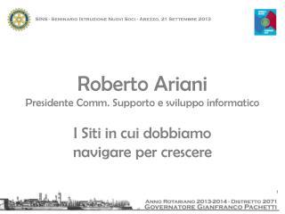 Roberto Ariani Presidente Comm. Supporto e sviluppo informatico