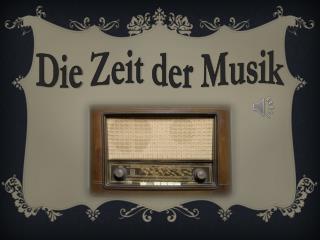 Die Zeit  der Musik