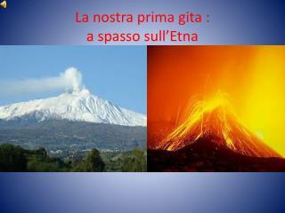 La nostra prima gita :  a spasso sull'Etna