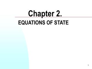 Chapter 2.  EQUATIONS OF STATE
