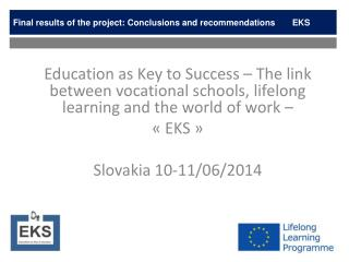 Final results of the project: Conclusions and recommendations	EKS
