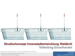 Strukturkonzept Innenstadtentwicklung Waldbröl Teilbeitrag Einzelhandel