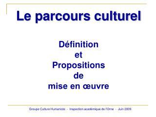 Le parcours culturel Définition  et Propositions  de mise en œuvre
