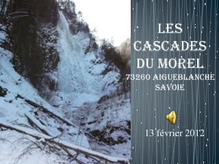 Les  cascades  du Morel 73260 Aigueblanche Savoie
