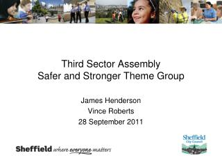 Third Sector Assembly Safer and Stronger Theme Group