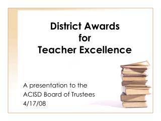 District Awards  for  Teacher Excellence