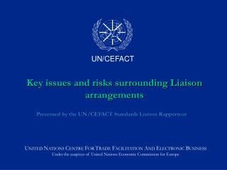 Key issues and risks surrounding Liaison arrangements