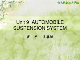 Unit 9  AUTOMOBILE SUSPENSION SYSTEM