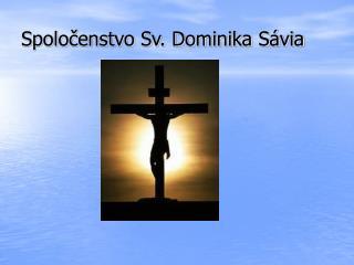 Spoločenstvo Sv. Dominika Sávia