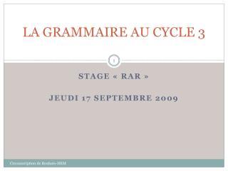 LA GRAMMAIRE AU CYCLE 3