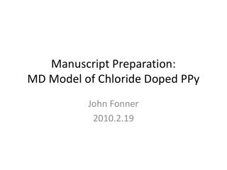 Manuscript Preparation: MD Model of Chloride Doped PPy