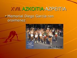 XVII. AZKOITIA - AZPEITIA