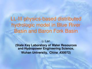 LL-III physics-based distributed hydrologic model in Blue River Basin and Baron Fork Basin
