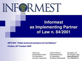 Informest as  Implementing  Partner  of  Law  n. 84/2001