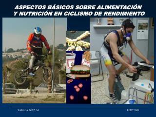 ASPECTOS BÁSICOS SOBRE ALIMENTACIÓN  Y NUTRICIÓN EN CICLISMO DE RENDIMIENTO