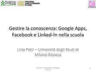 Gestire la conoscenza: Google  Apps ,  Facebook  e  Linked-In  nella scuola