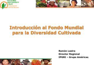 Introducción al Fondo Mundial para la Diversidad Cultivada