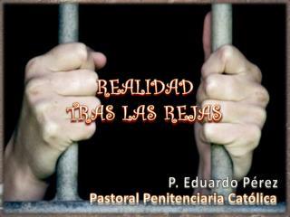 Pastoral Penitenciaria Católica
