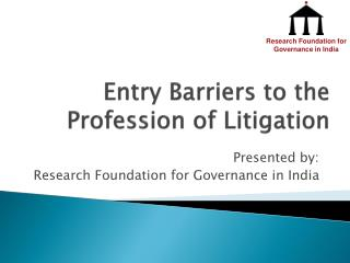 Entry Barriers to the Profession of Litigation