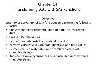 Chapter 14 Transforming Data with SAS Functions