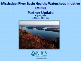 Mississippi River Basin Healthy Watersheds Initiative MRBI  Partner Update