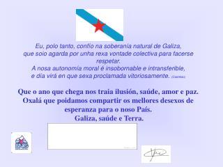 Eu, polo tanto, confío na soberanía natural de Galiza,