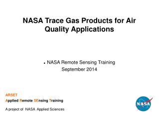 NASA Trace Gas Products for Air Quality Applications
