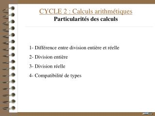 CYCLE 2 : Calculs arithm�tiques Particularit�s des calculs