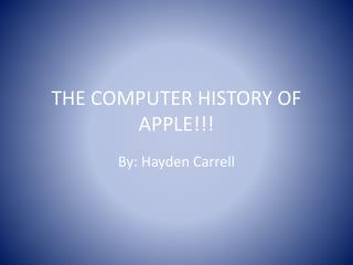 THE COMPUTER HISTORY OF APPLE!!!