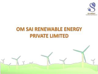 Om  sai  renewable energy  private limited