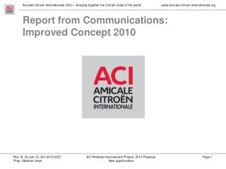 Report from Communications: Improved Concept 2010
