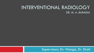Interventional radiology Dr. M. A.  Baradia