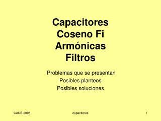 Capacitores Coseno Fi Armónicas Filtros