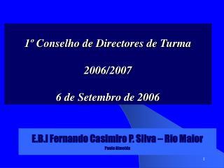 1º Conselho de Directores de Turma 2006/2007 6 de Setembro de 2006