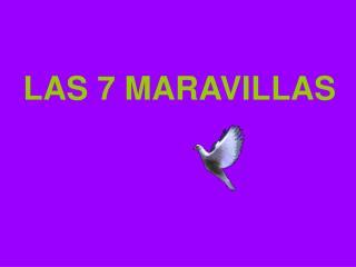 LAS 7 MARAVILLAS