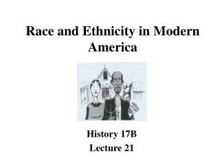 Race and Ethnicity in Modern America