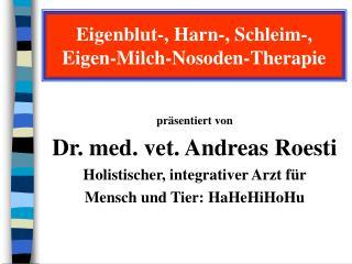 Eigenblut-, Harn-, Schleim-, Eigen-Milch-Nosoden-Therapie