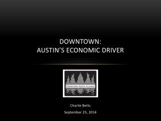 Downtown:  Austin�s Economic Driver