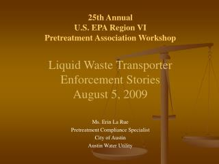 25th Annual  U.S. EPA Region VI  Pretreatment Association Workshop Liquid Waste Transporter