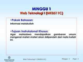 MINGGU 1 Web Teknologi I ( MKB511C)