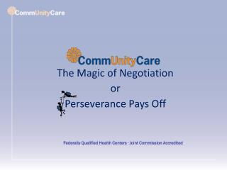 The Magic of Negotiation or Perseverance Pays Off