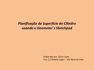 Planificação da Superfície do Cilindro usando  o  Geometer´s  Sketchpad