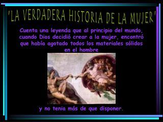 """""""LA VERDADERA HISTORIA DE LA MUJER"""""""