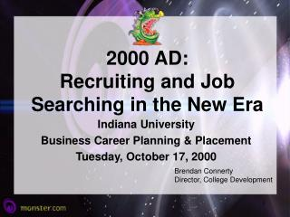 2000 AD: Recruiting and Job Searching in the New Era