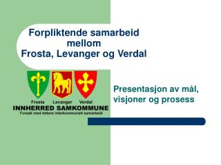 Forpliktende samarbeid mellom  Frosta, Levanger og Verdal