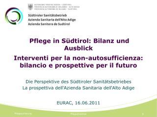 Die Perspektive  des Südtiroler Sanitätsbetriebes
