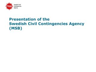 Presentation of the Swedish Civil Contingencies Agency MSB