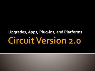 Circuit Version 2.0