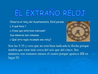 EL EXTRAÑO RELOJ