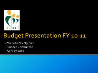 Budget Presentation FY 10-11
